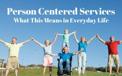 Person Centered Services: What This Means in Everyday Life